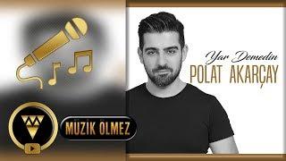 Polat Akarçay - Yar Demedin - Official KARAOKE