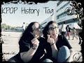KPop History Tag ft.  Andreia (MissMargotBooks)