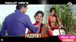Passport Full Video  Ranjit Virk  Anu Manu  New Punjabi Songs 2017  Mp4 Records