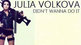Julia Volkova - Didn't Wanna Do It