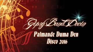 Gipsy Band Decin - Palmande Duma Den Disco 2016 Vlastni Tvorba
