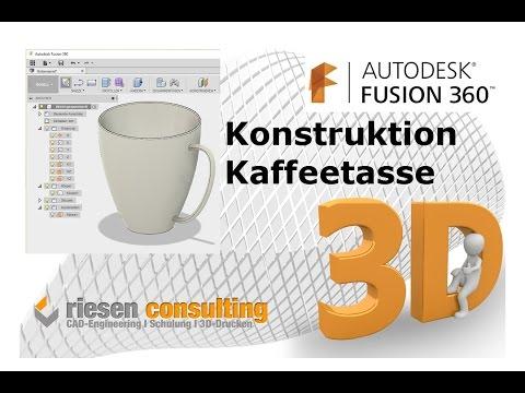 Autodesk Fusion 360 - Konstruktion Kaffeetasse CAD Deutsch Schulung Training Tutorial