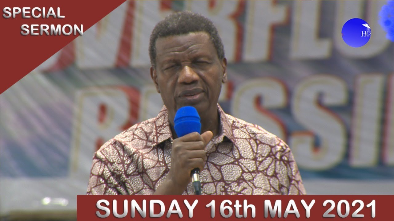 RCCG Sunday 16th May 2021 Live Special Service with Pastor E. A. Adeboye