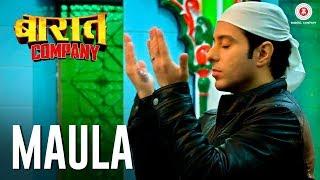 Maula Song Lyrics | Baaraat Company | Sandeepa Dhar | Anurita Jha