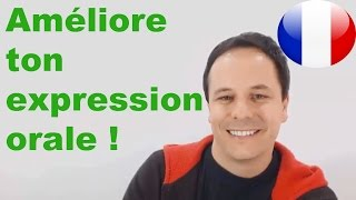 Améliore ton expression orale en français !