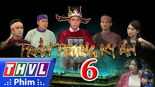 THVL   Trần Trung kỳ án - Tập 6
