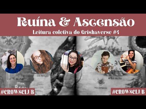 LENDO RUÍNA & ASCENSÃO (Leitura Coletiva do Grishaverse #4) | CROWS CLUB
