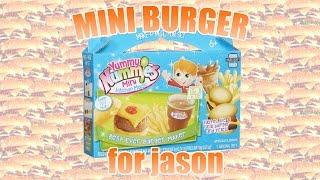 yummy nummies mini burger for jason!