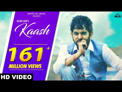 Download Kaash (Full Song) Gulam Jugni | New Hindi Song 2018 | White Hill Music HD Mp4 3GP Video and MP3