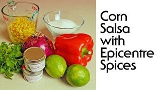 Corn Salsa with Epicentre Spices
