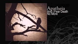 Apatheia | And I Fear Death No More