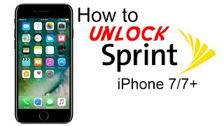 How to Unlock Sprint iPhone 7 & 7 Plus - Use in USA and Worldwide