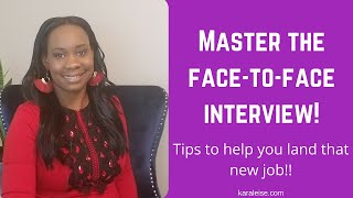 Mastering the face to face interview - tips to land that new job!