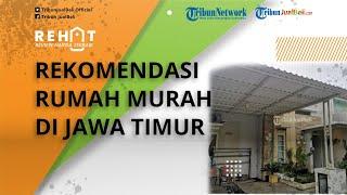 Dijual Murah Rumah di Jawa Timur Mulai Rp200 Jutaan Saja, Banyak Pilihan Cek Harganya