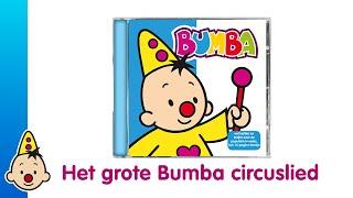 Bumba CD - Het grote Bumba circuslied
