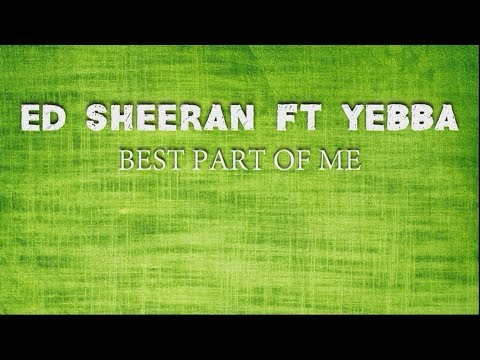 Ed Sheeran Ft Yebba - Best Part Of Me (Traduzione In ITALIANO) - Risiat