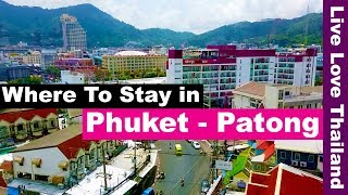 Where to stay in Phuket Patong - Budget Hotels near the Beach, Nightlife, Shopping #livelovethailand