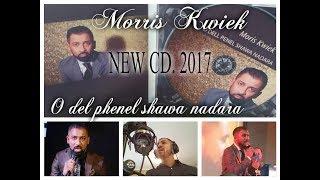 RomaneGila:Morris Kwiek 2017FULL CD - O del phenel shawa nadara
