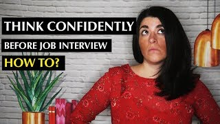 How to Think Confidently Before a Job Interview