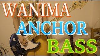 WANIMA-ANCHORベース弾いてみた!