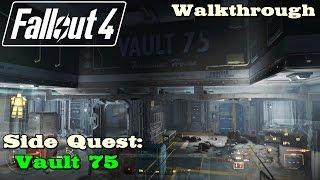 Fallout 4 ★ Side Quest: Vault 75 [ Walkthrough ]
