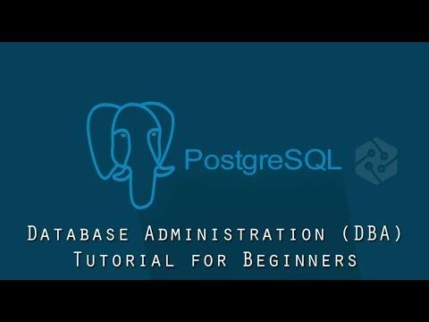 Learn Database Administration - PostgreSQL Database Administration (DBA) for Beginners