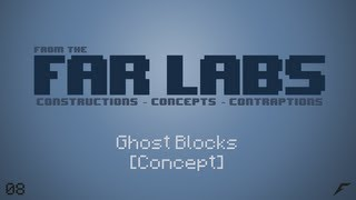 Far Labs #08 [Ghost Blocks]