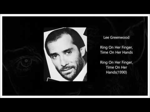 Lee Greenwood - Ring On Her Finger, Time On Her Hands