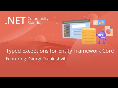 Entity Framework Community Standup - Typed Exceptions for Entity Framework Core