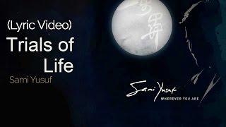 Sami Yusuf - Trials of Life