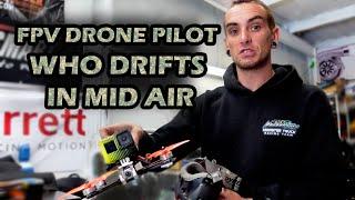 FPV DRONE PILOT WHO DRIFTS MID AIR !