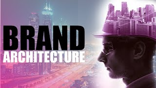 What Is Brand Architecture [+ Examples]