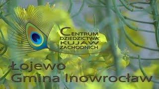 preview picture of video 'Centrum Dziedzictwa Kujaw Zachodnich w Łojewie - Gmina Inowrocław'