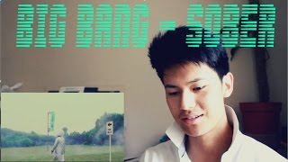 BIGBANG - 맨정신 (SOBER) M/V REACTION