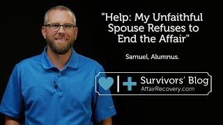 Help: My Unfaithful Spouse Refuses to End the Affair