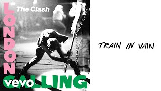 The Clash - Train In Vain (Stand By Me) (Official Audio)
