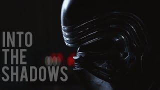 Star Wars (TFA) || Into The Shadows