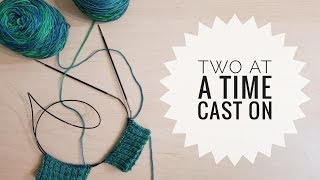 Two At A Time Cast On