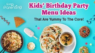 Menu Planning For Your Kid's Birthday Party  -  Ideas And Tips
