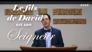 LE FILS DE DAVID EST SON SEIGNEUR : L'IDENTITÉ MYSTÉRIEUSE DU MESSIE