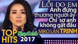 Miko Lan TRINH - Khóc khi hát về Tình Yêu của mình -Lỗi Do Em,Anh Đừng Thương Người Ấy...