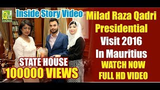 Milad Raza Qadri Presidential Visit At The State House MRQ Tours 2016