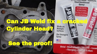 Can JB Weld fix a cracked cylinder head?  See the proof!!