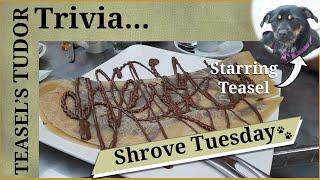 Teasel's Tudor Trivia - Shrove Tuesday