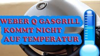 Weber Gasgrill kommt nicht auf Temperatur - Die 3 grössten Probleme der Weber Q-Serie [Weber Q 1200]