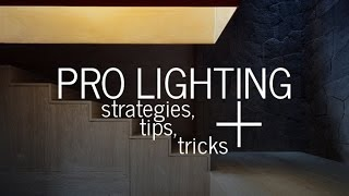 Pro Lighting Strategies, Tips And Tricks