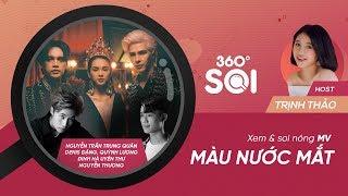 30 ĐỘ SOI - FULL | Màu nước mắt - Nguyễn Trần Trung Quân