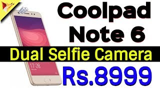 Coolpad Note 6 Launched with Dual Selfie Camera Priced Rs.8999/- | Sneak Peek | Data Dock