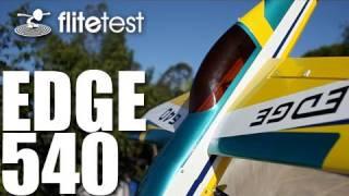 Flite Test - Edge 540 - REVIEW
