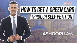 How to Get a Green Card Through Self Petition [4 Ways EXPLAINED]